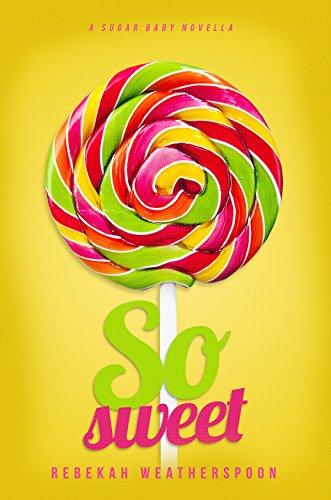 SO SWEET: A Sugar Baby Novella (English Edition)