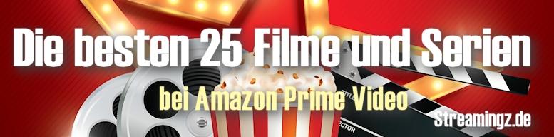 Die besten 25 Filme und Serien bei Amazon Prime Instant Video