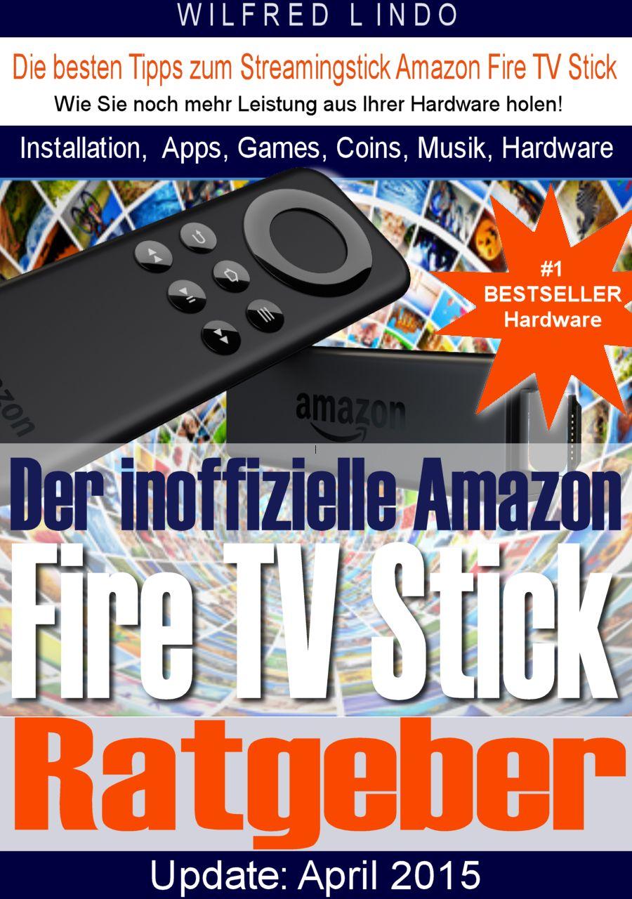 Der inoffizielle Fire TV Stick Ratgeber