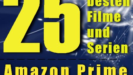 Die besten 25 Filme und Serien bei Amazon Prime Instant Video (Teil 5)
