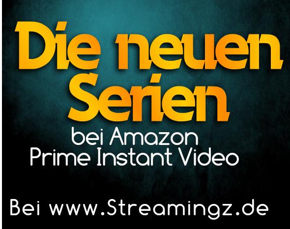 Neue Serien und Filme bei Amazon Video