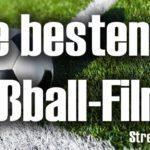 Die besten Fußball Filme bei Amazon Prime Instant Video
