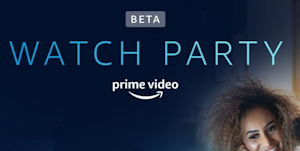Watch Party Amazon Prime Video